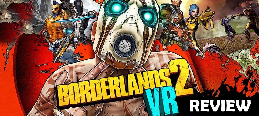 Borderlands 2 VR Bericht